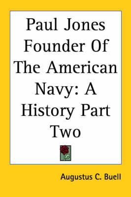 Paul Jones Founder Of The American Navy: A History Part Two