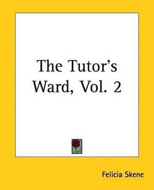 The Tutor's Ward, Vol. 2