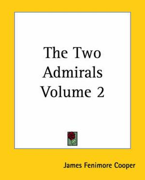The Two Admirals Volume 2