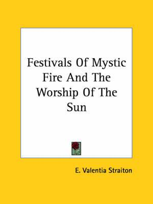 Festivals of Mystic Fire and the Worship of the Sun