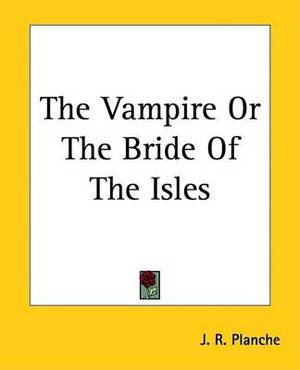 The Vampire Or The Bride Of The Isles
