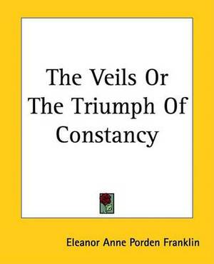 The Veils Or The Triumph Of Constancy