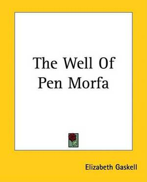 The Well Of Pen Morfa