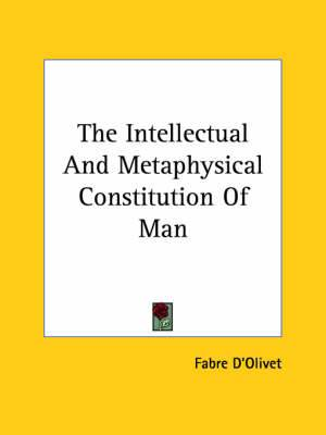 The Intellectual and Metaphysical Constitution of Man