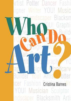 Who Can Do Art?: Everyone Can Be Artistic -- Even You!