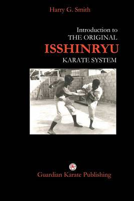 Introduction to the Original Isshinryu Karate System