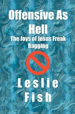 Offensive as Hell: The Joys of Jesus Freak Bagging