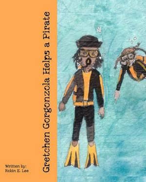 Gretchen Gorgonzola Helps a Pirate