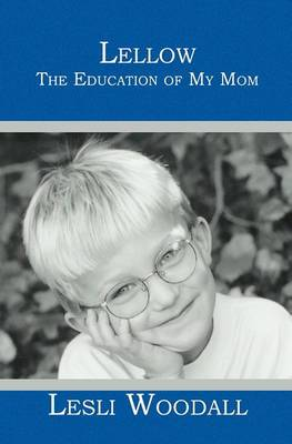 Lellow: The Education of My Mom
