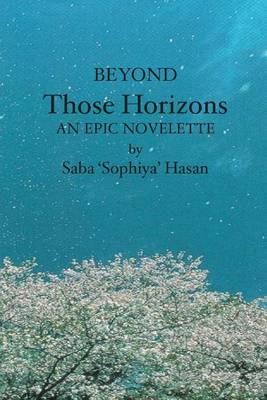 Beyond Those Horizons: An Epic Novelette