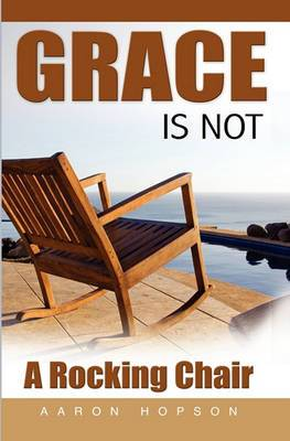 Grace Is Not a Rocking Chair
