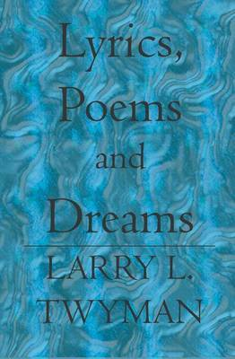 Lyrics, Poems and Dreams