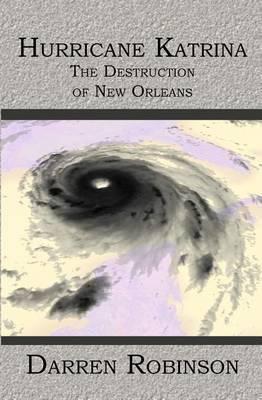 Hurricane Katrina: The Destruction of New Orleans
