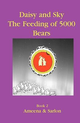 Daisy & Sky  : The Feeding of 5000 Bears