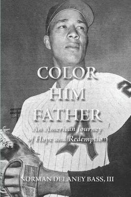 Color Him Father: An American Journey of Hope and Redemption