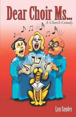 Dear Choir Ms.: (A Church Comedy)