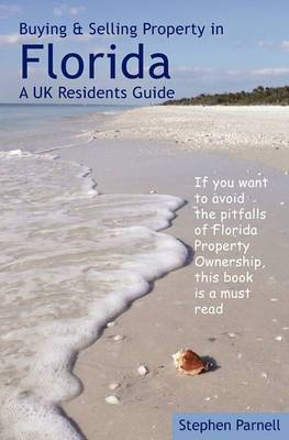 Buying & Selling Property in Florida  : A UK Residents Guide