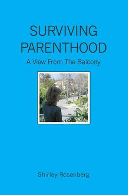Surviving Parenthood: A View from the Balcony