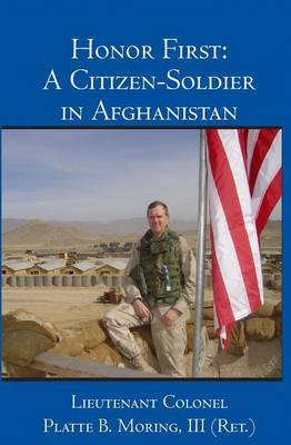 Honor First: A Citizen-Soldier in Afghanistan