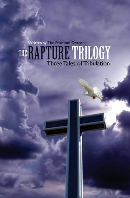 The Rapture Trilogy: Three Tales of Tribulation