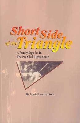Short Side of the Triangle: A Family Saga Set in the Pre-Civil Rights South