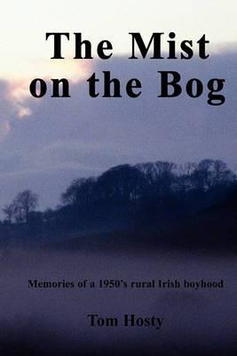 The Mist on the Bog: An Irish Boyhood