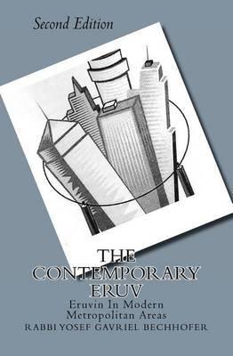 The Contemporary Eruv: Eruvin in Modern Metropolitan Areas