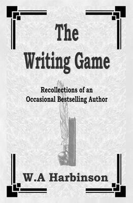 The Writing Game: Recollections of an Occasional Bestselling Author