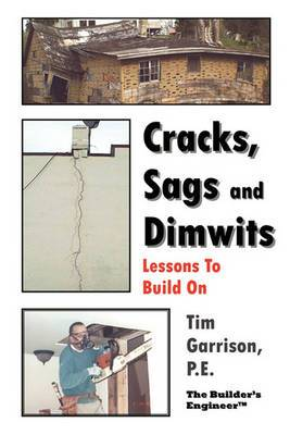 Cracks, Sags and Dimwits: Lessons to Build on