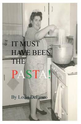 It Must Have Been the Pasta