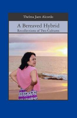 A Bereaved Hybrid: Recollections of Two Cultures