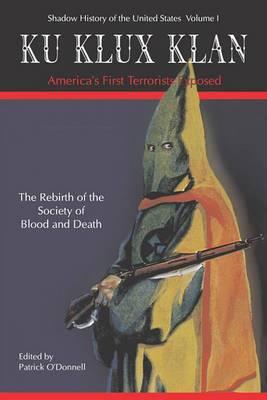 Ku Klux Klan America's First Terrorists Exposed