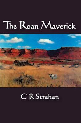 The Roan Maverick