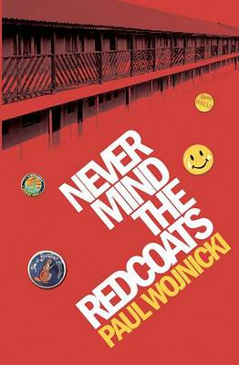 Never Mind the Redcoats: A Butlins Novel