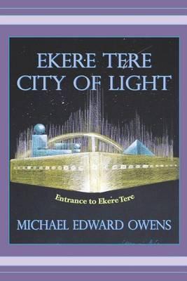 Ekere Tere: City of Light