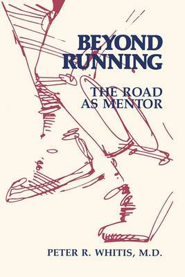 Beyond Running: The Road as Mentor