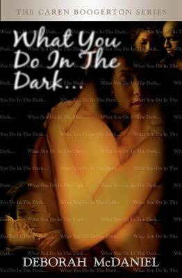 What You Do in the Dark: The Caren Boogerton Series