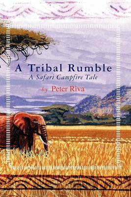 A Tribal Rumble: A Safari Campfire Tale