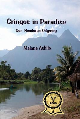 Gringos in Paradise: Our Honduras Odyssey