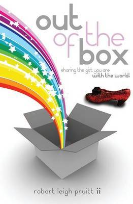 Out of the Box: Sharing the Gift You Are with the World!