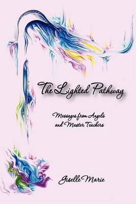 The Lighted Pathway, Messages from Angels and Master Teachers