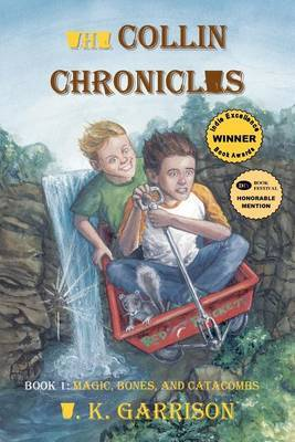 The Collin Chronicles: Book 1 - Magic, Bones, and Catacombs