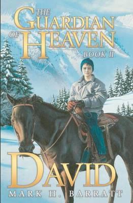 The Guardian of Heaven: David
