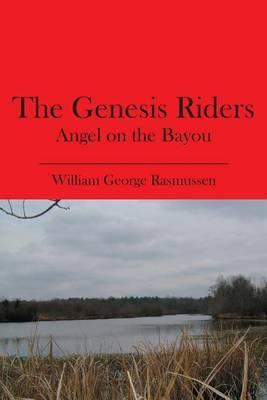 The Genesis Riders: Angel on the Bayou