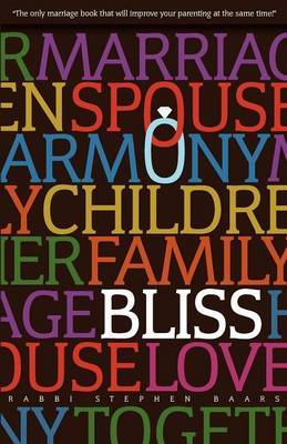 Bliss: The Marriage and Parenting Book