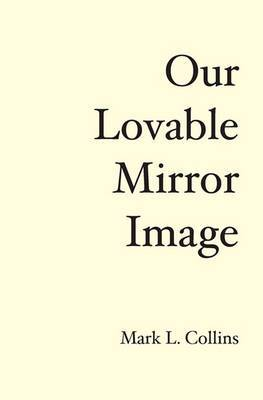 Our Lovable Mirror Image: The History of the Future