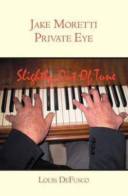 Jake Moretti Private Eye: Slightly Out of Tune