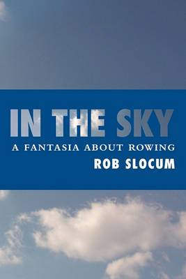 In the Sky: A Fantasia about Rowing