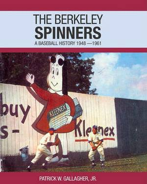 The Berkeley Spinners: A Baseball History 1948-1961