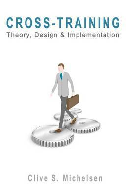 Cross-Training: Theory, Design & Implementation
